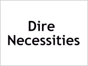 Dire Necessities